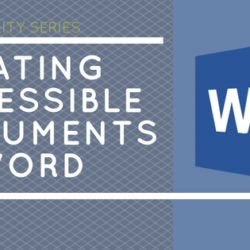 Creating Accessible Documents in Word