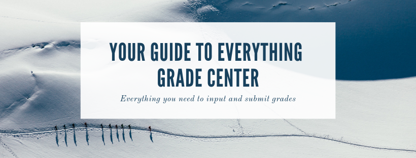 Your Guide to Everything Grade Center
