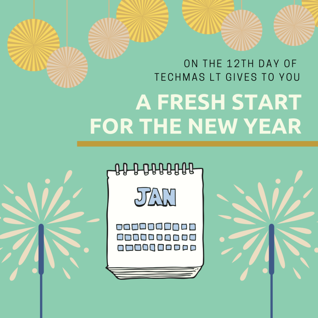 On the 12th Day of Techmas, Learning Technologies gives to you: A fresh start for the new year