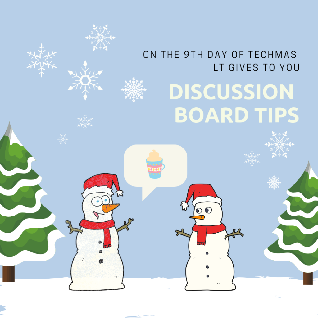 On the 9th Day of Techmas, Learning Technologies gives to you: Discussion Board Tips