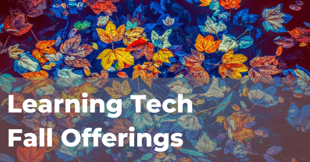Learning Tech Fall Offerings