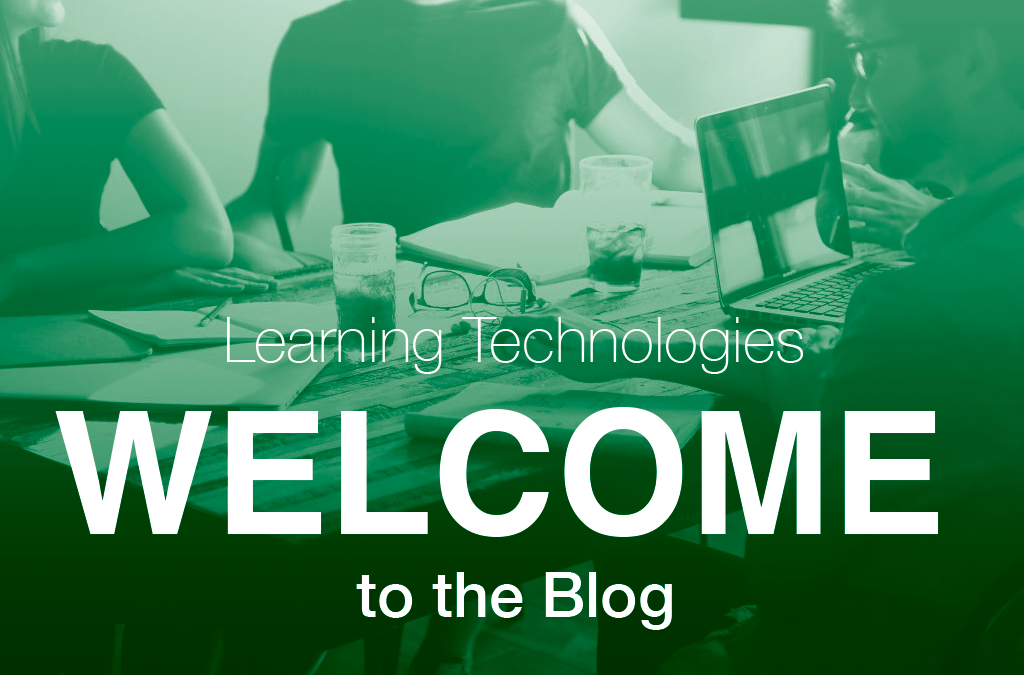 Welcome to the Learning Technologies Blog