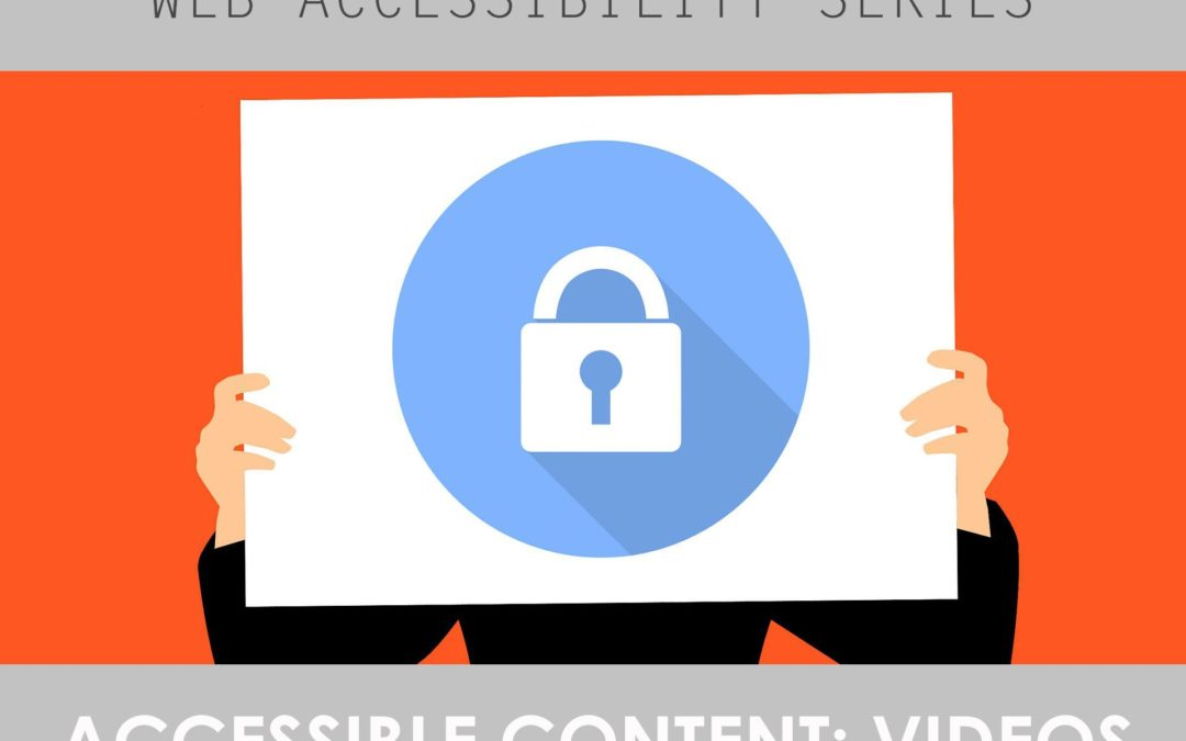 Creating Accessible Content: Videos