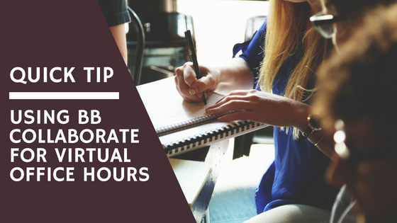 Quick Tip: Using Collaborate for Virtual Office Hours