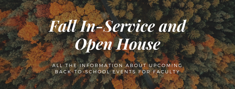 Upcoming Events: Fall In-Service and Faculty Resource Open House