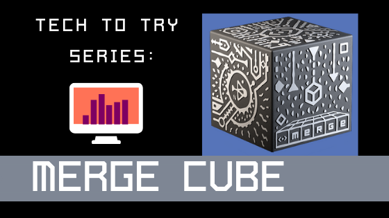 Tech to Try: Merge Cube