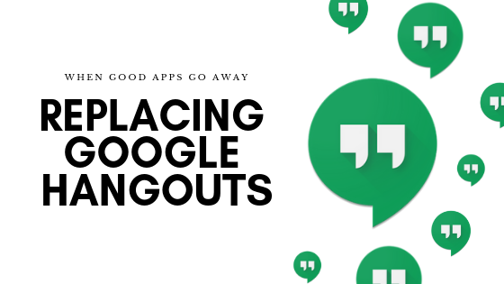 Replacing Google Hangouts: Your Best Options After the Phaseout