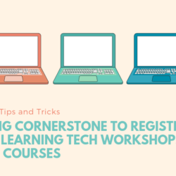 Using Cornerstone to Register for Learning Tech Workshops and Courses