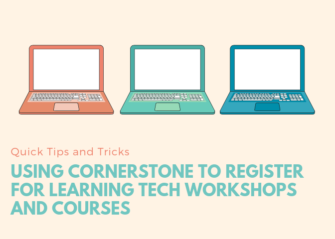 A Quick Guide to Signing Up for LT Workshops and Courses Using Cornerstone