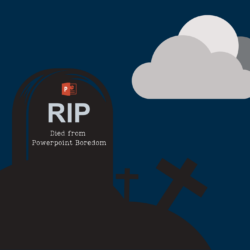 RIP Died from powerpoint boredom
