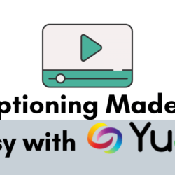Captioning Made Easy with Yuja