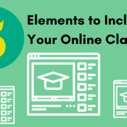 5 elements to include in your online class