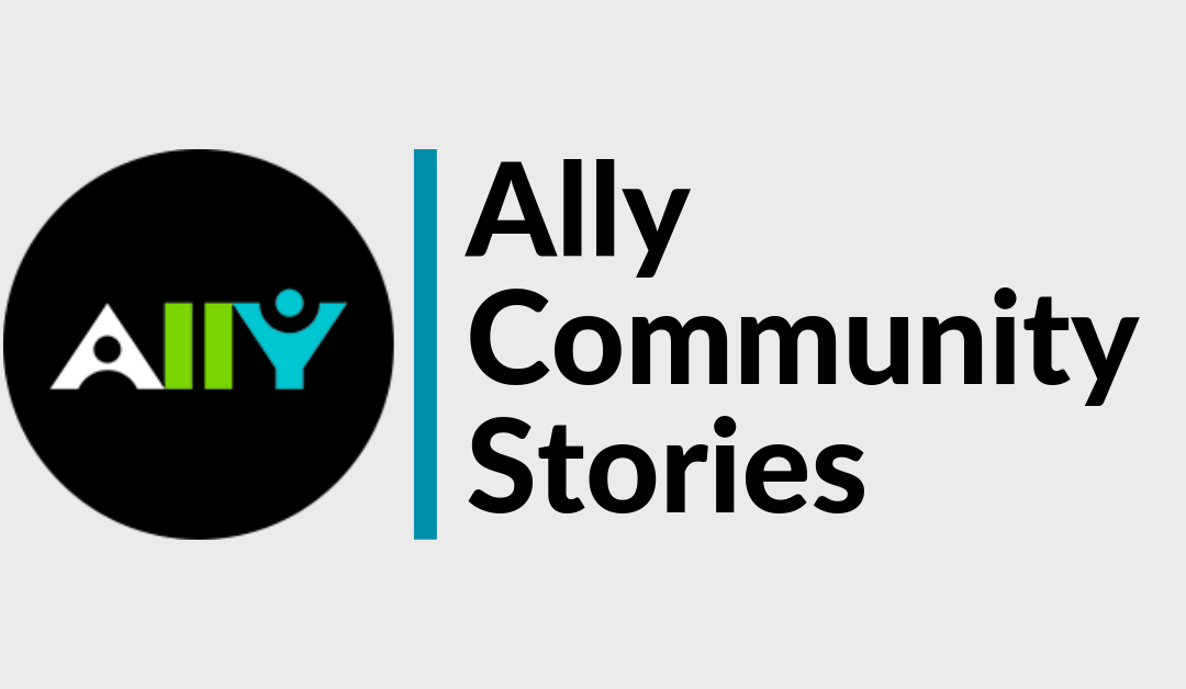 Accessibility in Action: Ally Community Stories