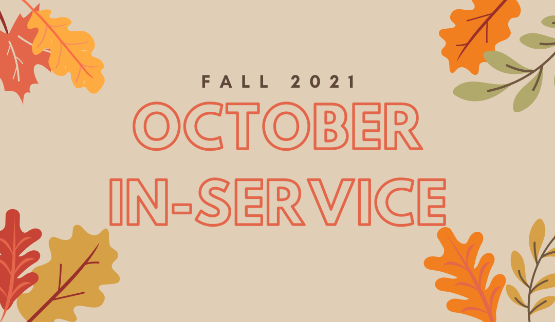 Fall 2021 October In-Service