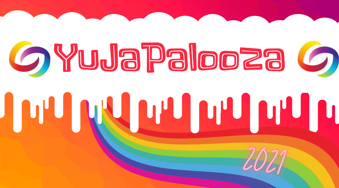 Get Your Tickets for YuJaPalooza